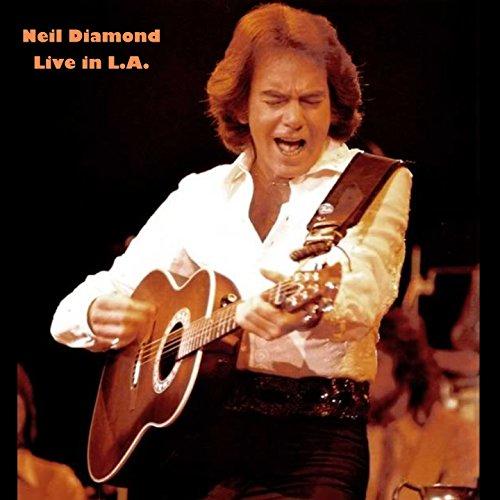 I Am, I Said (Live in LA) (Neil Diamond-i Am I Said)