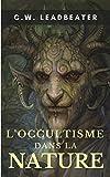 L'OCCULTISME DANS LA NATURE (ÉDITION INTÉGRALE 1e et 2e SÉRIES)  - ESSAI SUR LES SCIENCES OCCULTES