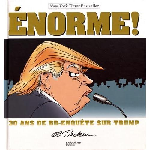 Trump Enorme ! : 30 ans de BD-enquête sur Trump