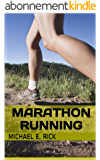 Marathon Running: Marathon Training, Diet And Nutrition For Long Distance Runners, Endurance Training And How To Know If You Are Ready For A Marathon (English Edition)