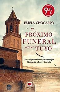 El próximo funeral será el tuyo Especial par Estela Chocarro Bujanda