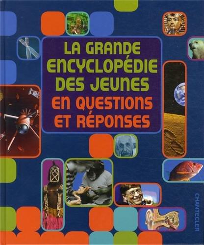 La Grande Encyclopédie des Jeunes en Questions et Reponses