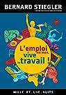 L'emploi est mort, vive le travail ! : Entretien avec Ariel Kyrou (Les Petits Libres) par Stiegler