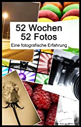 52 Wochen, 52 Fotos, Eine fotografische Erfahrung