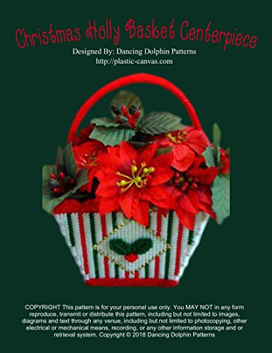 Christmas Holly Basket Centerpiece: Plastic Canvas Pattern (English Edition) Holly Berry Designs