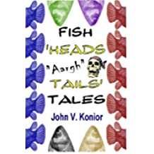 "FISH HEADS ""AARGH"" TAILS TALES (FISH TALES Book 1) (English Edition)"