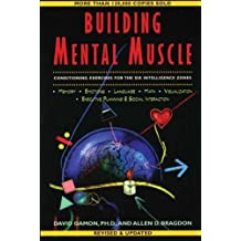 Building Mental Muscle: Conditioning Exercises for the Six Intelligence Zones (Brain Waves Books) by Allen D. Bragdon (2003-04-01)
