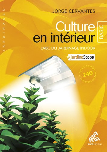 Culture en intérieur - Basic Edition - L'ABC du jardinage indoor