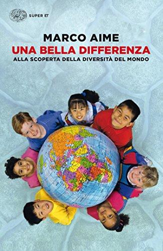 Una bella differenza: Alla scoperta della diversità del mondo (Super ET)