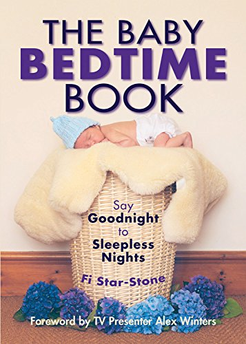 The Baby Bedtime Book: Say Goodnight to Sleepless Nights