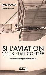 Si l'aviation vous était contée : Encyclopédie de poche de l'aviation