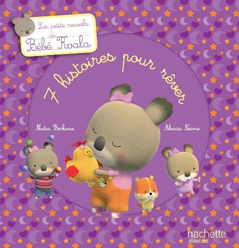 Les petits recueils de Bébé Koala - 7 histoires pour rêver (Recueil Bébé Koala) par Alexis Nesme