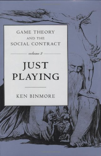 002: Game Theory and the Social Contract: Just Playing v. 2 (Economic Learning and Social Evolution)