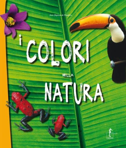 I colori della natura. Ediz. illustrata