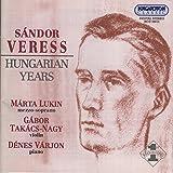 Veress: Violin Sonatas Nos. 1 and 2 / Jozsef Songs / Nogradi Recruiting Dance / Cukaszoke Csardas