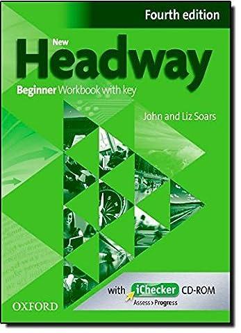 New Headway: Beginner Fourth Edition: Workbook + iChecker with Key by Liz Soars (2013-01-10)