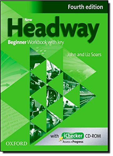 New Headway: Beginner Fourth Edition: Workbook + iChecker with Key by Liz Soars (2013-01-10)