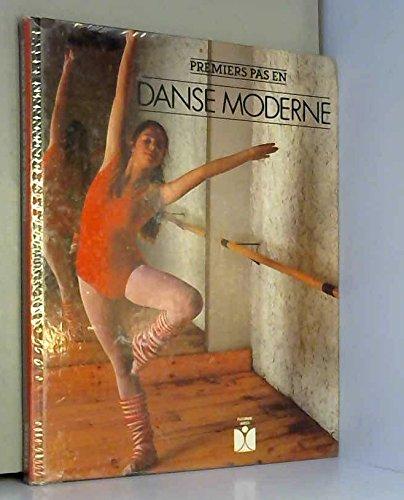 Premiers pas en danse moderne : la technique, la pratique, les origines, les danseurs et les ballets par Collectif