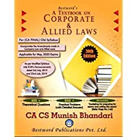 Corporate And Allied Laws Detailed Latest Edition for CA Final Old Syllabus By Munish Bhandari applicable for May 2020 Exam With 650 + Practical problems & 400 + theoretical Question