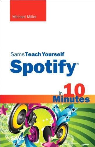 sams-teach-yourself-spotify-in-10-minutes-sams-teach-yourselfin-10-minutes-by-michael-miller-2012-03