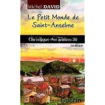 Le Petit Monde de Saint-Anselme : Chronique des Annees 30