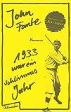 1933 war ein schlimmes... von John Fante