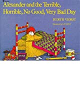 [Alexander and the Terrible, Horrible, No Good, Very Bad Day] [by: Judith Viorst]