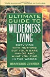 Image de Ultimate Guide to Wilderness Living: Surviving with Nothing But Your Bare Hands
