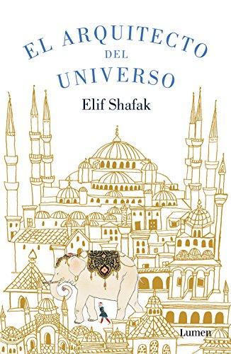 El arquitecto del universo por Elif Shafak