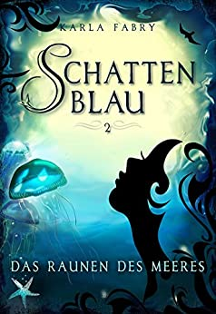 Schattenblau 2: Das Raunen des Meeres (German Edition) by [Fabry, Karla]