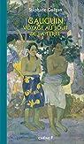 Gauguin Voyage au bout de la Terre par Guégan