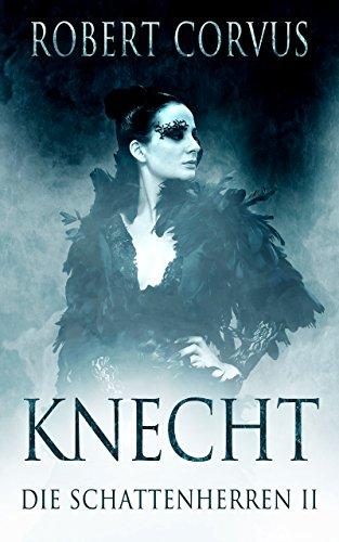 Knecht: erweiterte Edition (Die Schattenherren 2)