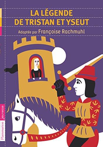 La Legende De Tristan ET Iseut par Francoise Rachmuhl
