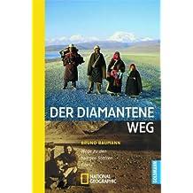 Der diamantene Weg: Wege zu den heiligen Stätten Tibets