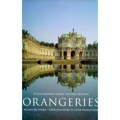 Orangeries : Palais de verre, leur histoire et leur évolution