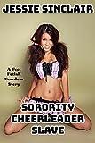 Sorority Cheerleader Slave: A Foot Fetish Femdom Story (English Edition)