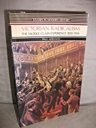Victorian Radicalism: The Middle-class Experience, 1830-1914 (Studies in Modern History)