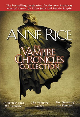 The Vampire Chronicles Collection: Interview with the Vampire, The Vampire Lestat, The Queen of the Damned (English Edition)