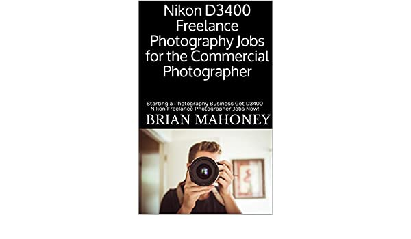 Nikon D3400 Freelance Photography Jobs for the Commercial