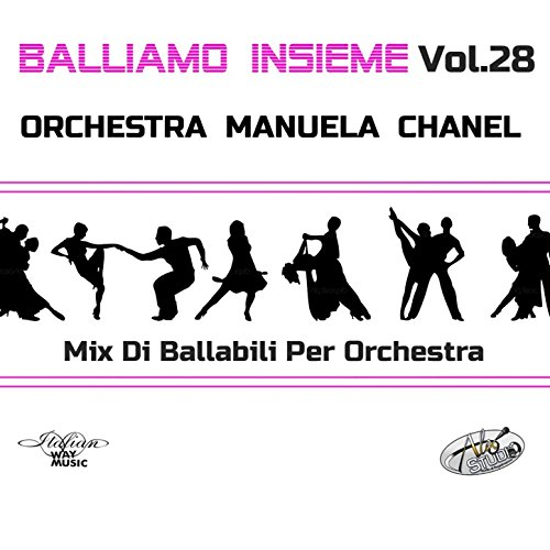 Balliamo insieme, Vol. 28 (Mix di ballabili per orchestra)