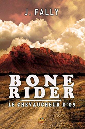 Bone rider : Le chevaucheur d'os par [Fally, J.]