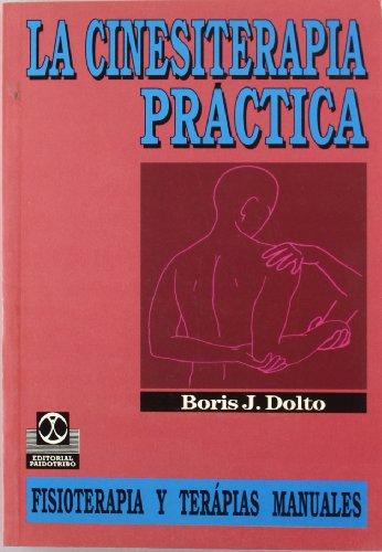 Descargar Libro La cinesiterapia practica de Boris J. Dolto