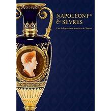 Napoléon Ier & Sèvres. L'art de la porcelaine au service de l'Empire