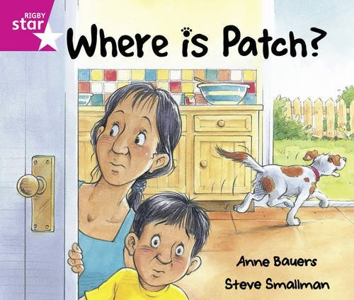 Rigby Star Guided: Reception/P1 Pink Level: Where is Patch? Pack of 6 Framework Edition by Anne Bauers (2007-04-27) (Bauer-patch)