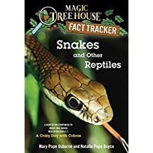 Snakes and Other Reptiles: A Nonfiction Companion to Magic Tree House Merlin Mission #17: A Crazy Day with Cobras (Magic Tree House (R) Fact Tracker)