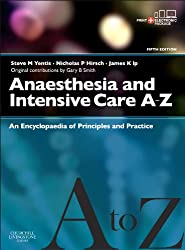 Anaesthesia and Intensive Care A-Z - Print & E-Book: An Encyclopedia of Principles and Practice, 5e (FRCA Study Guides)