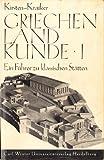 Griechenlandkunde: Ein Führer zu klassischen Stätten (Bücherei Winter) - Ernst Kirsten, Wilhelm Kraiker