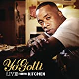 Live From The Kitchen (Explicit) by Yo Gotti (2012-01-10)
