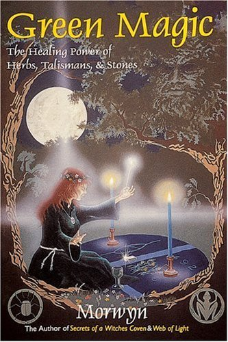 GREEN MAGIC: Healing Power of Herbs, Talisman and Stones by J.LEE LEHMAN (1994-10-14)