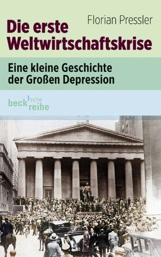 Die erste Weltwirtschaftskrise: Eine kleine Geschichte der großen Depression (Beck'sche Reihe 6090)
